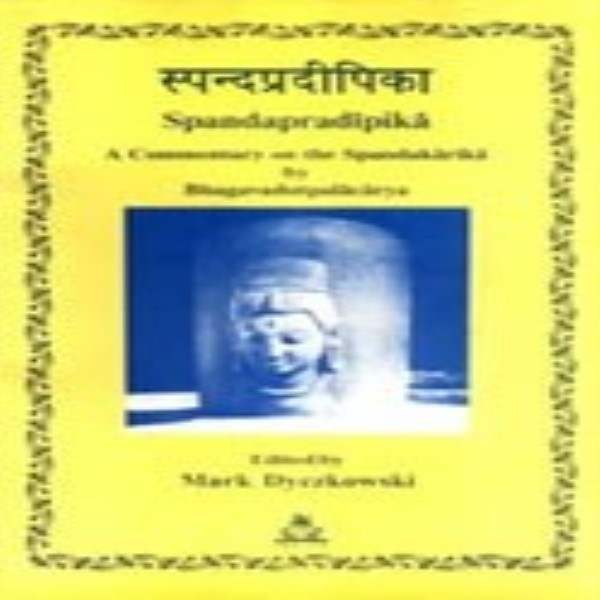 Spanda pradipika : A Commentary on the Spandakarika by Bhagadutpalacarya