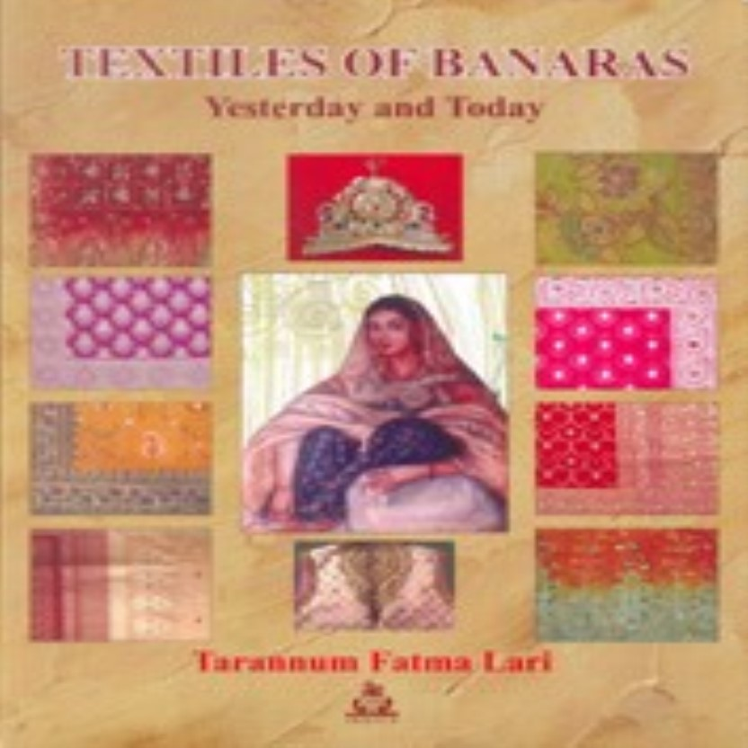 Textiles of Banaras: Yesterday and Today