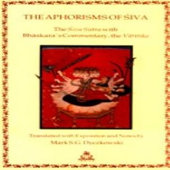 The Aphorisms of Siva: The Siva-Sutra with Bhaskara