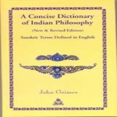 A Concise Dictionary of Indian Philosophy : Sanskrit Terms Defined in English (New & Revised Edition)